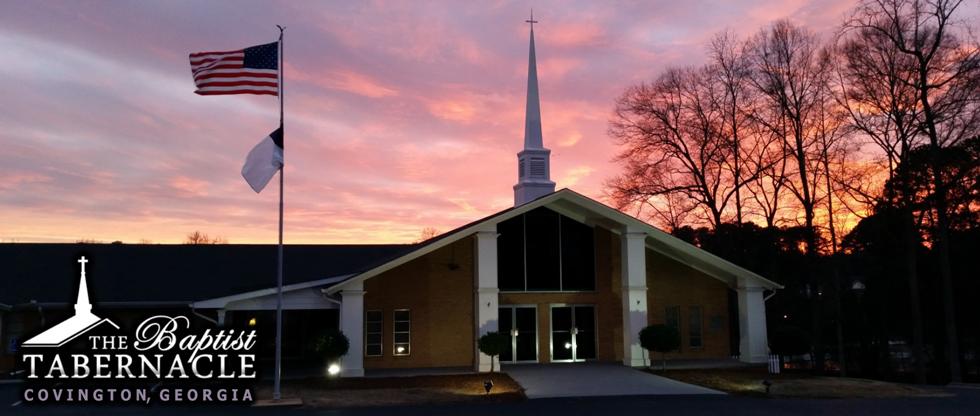 THE BAPTIST TABERNACLE - Covington, Georgia - Home
