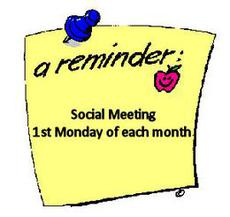 Social Meeting - 1st Monday of each month