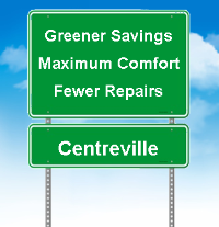 Greener Savings, Maximum Comfort, Fewer Repairs in Centreville